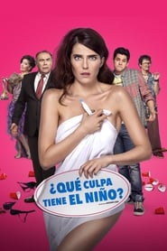 Que Culpa Tiene el Niño (2016)