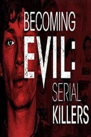Poster for Becoming Evil: Serial Killers (2019-2019)