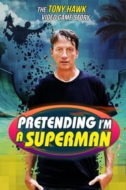 Pretending I'm a Superman: The Tony Hawk Video Game Story streaming sur zone telechargement