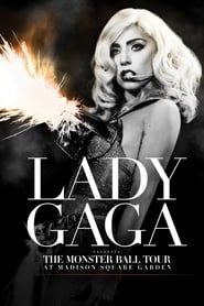 Lady Gaga Presents: The Monster Ball Tour at Madison Square Garden streaming sur libertyvf