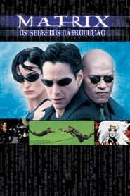 Matrix – Os Segredos de Produção (2001) Assistir Online
