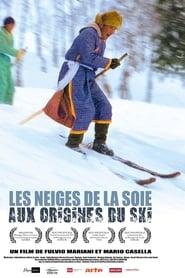 Les neiges de la soie - Aux origines du ski sur annuaire telechargement