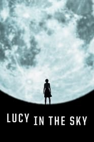 Lucy in the Sky en streaming sur streamcomplet