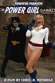 I'm Power Girl Dammit!!! (2006)