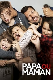 Papa ou maman streaming sur filmcomplet
