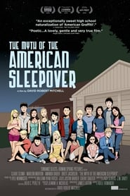 The Myth of the American Sleepover streaming sur libertyvf