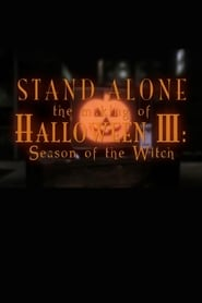 "Stand Alone: The Making of ""Halloween III: Season of the Witch"""