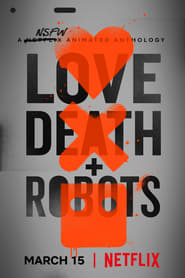 Love, Death & Robots 1ª Temporada