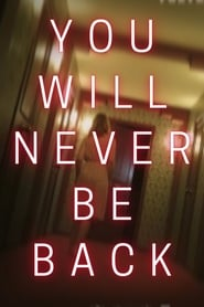 You Will Never Be Back