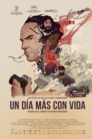 Ver Un Dia Mas Con Vida 2018 Online Cuevana 3 Peliculas Online