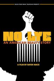 No Lye: An American Beauty Story streaming sur zone telechargement