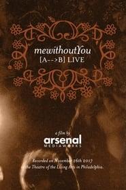 mewithoutYou [ A → B ] Live