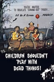 Children Shouldn't Play with Dead Things 1973
