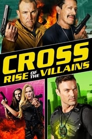 Cross: Rise of the Villains streaming sur filmcomplet