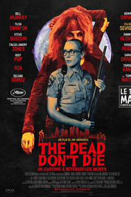 voir film The Dead Don't Die streaming