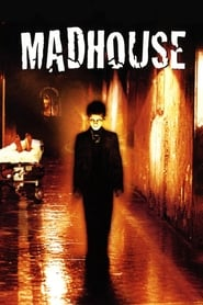 Madhouse streaming sur filmcomplet