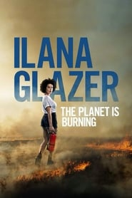 Poster for Ilana Glazer: The Planet Is Burning (2020)