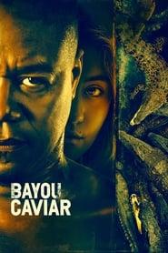 Bayou Caviar - Dublado