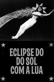 The Eclipse: Courtship of the Sun and Moon (1907) Assistir Online
