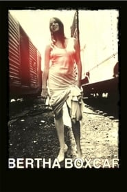 Film Bertha Boxcar streaming VF complet