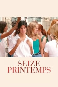 Seize Printemps streaming sur zone telechargement