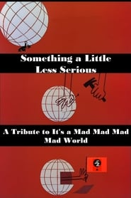 Something a Little Less Serious: A Tribute to 'It's a Mad Mad Mad Mad World'