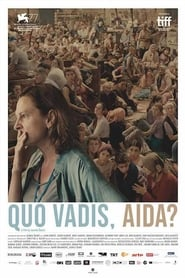 voir film Quo Vadis, Aida? streaming