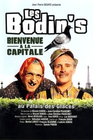 Les Bodin's - Bienvenue à la capitale streaming sur libertyvf