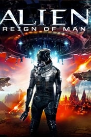 Alien Reign of Man streaming