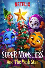 Supermonstruos: La estrella de los deseos (2018)
