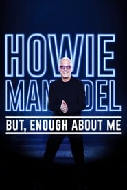 Howie Mandel: But, Enough About Me