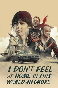 film I Don't Feel at Home in This World Anymore streaming