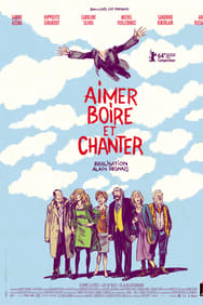 Aimer, boire et chanter streaming