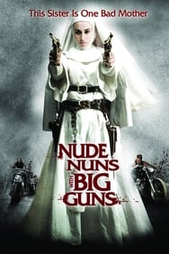 Nude Nuns With Big Guns streaming