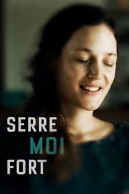 film Serre Moi Fort streaming
