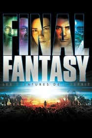 Final fantasy, les créatures de l'esprit streaming