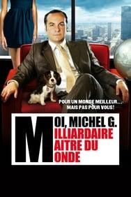 Moi Michel G. milliardaire maître du monde streaming