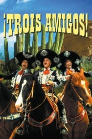 film ¡Trois amigos! streaming
