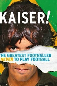 Film Kaiser: The Greatest Footballer Never to Play Football streaming