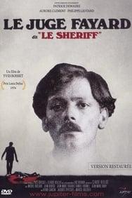 Le juge Fayard dit « Le Shériff » streaming