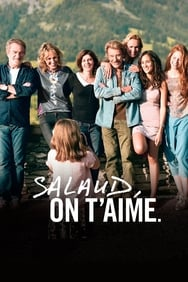 Film Salaud, on t'aime streaming
