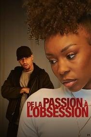 film De la passion à l'obsession streaming