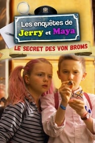 Les Enquêtes de Jerry et Maya, le secret des Von Broms