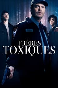 Frères toxiques streaming