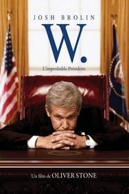 W. - L'improbable Président streaming