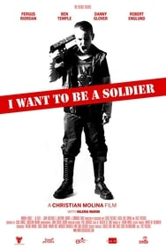 I Want To Be a Soldier streaming