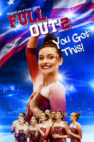 Film Full Out 2: You Got This! streaming