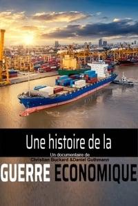 Une histoire de la guerre économique affiche du film