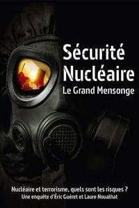 Sécurité nucléaire : le grand mensonge affiche du film