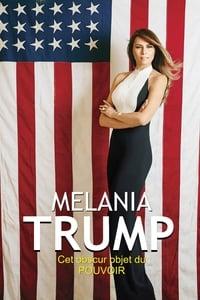 Melania Trump, cet obscur objet du pouvoir affiche du film